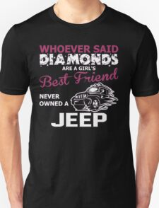 Whoever said diamonds are a girl's best friend never owned a Jeep - T-shirts & Hoodies T-Shirt