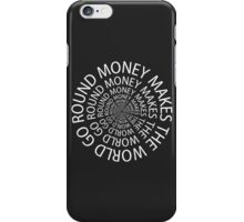 Money makes the world go round iPhone Case/Skin
