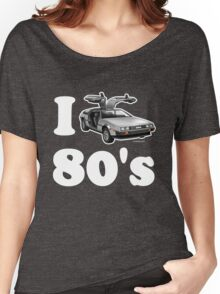 I LOVE (or DRIVE for that matter) 80's Women's Relaxed Fit T-Shirt