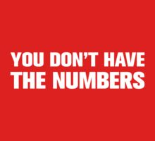 You dont have the numbers! by Jason Bird