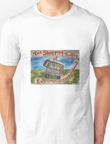 The Shopping Trolley of Extreme Disappointment Unisex T-Shirt