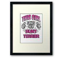 This girl loves her Hunt Terrier Framed Print