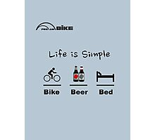 Cycling T Shirt - Life is Simple - Bike - Beer - Bed Photographic Print