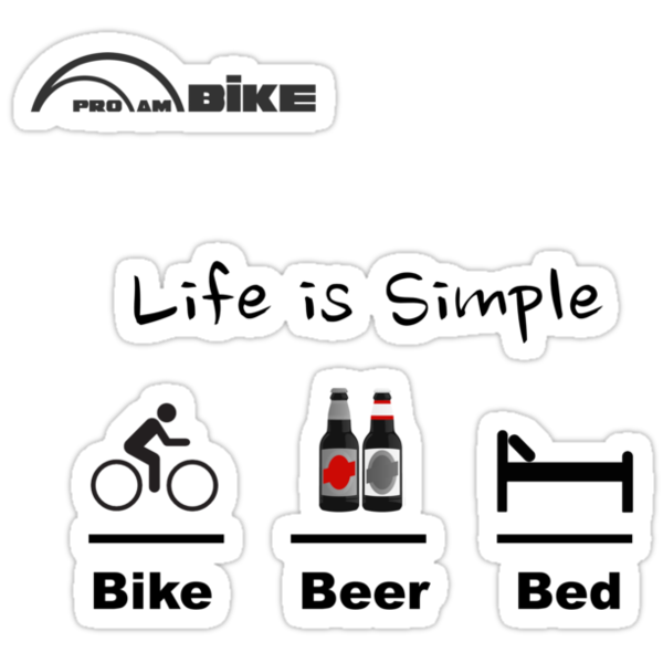 Cycling T Shirt - Life is Simple - Bike - Beer - Bed by ProAmBike