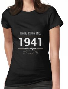 Making historia since 1941 Womens Fitted T-Shirt