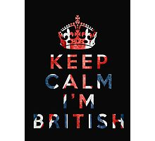 I'm British Photographic Print