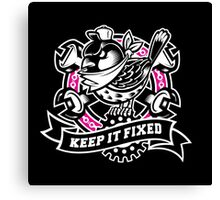 KEEP IT FIXED Canvas Print