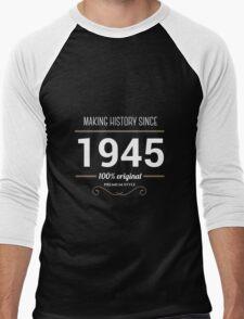Making history since 1945 Men's Baseball ¾ T-Shirt