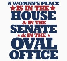 A woman's place is in the house and senate and oval office Baby Tee