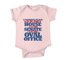 A woman's place is in the house and senate and oval office One Piece - Short Sleeve