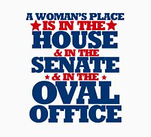 A woman's place is in the house and senate and oval office Womens Fitted T-Shirt
