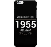 Making history since 1955 iPhone Case/Skin