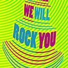 """""""We Will-We WILL-ROCK YOU"""" by TeaseTees"""