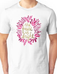 The Future is Bright – Pink & Gold Unisex T-Shirt