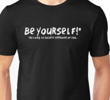 Be Yourself!* Unisex T-Shirt