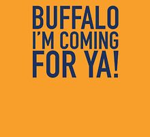 Buffalo - I'M COMING FOR YA Unisex T-Shirt