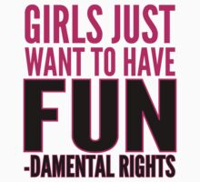 Girls just want to have FUN-damental rights Kids Clothes