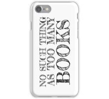 No Such Thing as Too Many Books iPhone Case/Skin