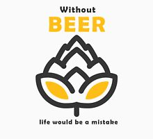 Life Without Beer Unisex T-Shirt