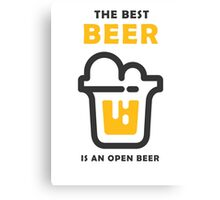 The best Beer is an open Beer Canvas Print
