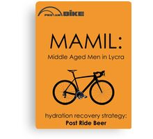 Cycling T Shirt - MAMIL (middle aged men in lycra) Hydration Canvas Print