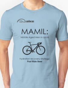 Cycling T Shirt - MAMIL (middle aged men in lycra) Hydration Unisex T-Shirt
