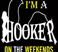 i'm a hooker on the weekends by creativecm