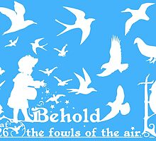 MAT 6:26 BEHOLD THE FOWLS OF THE AIR by Calgacus