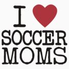 I Heart Traditional Soccer Moms by MiniMumma