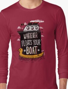 Whatever Floats Your Boat Long Sleeve T-Shirt
