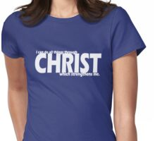 CHRIST STRENGTHENS  Womens Fitted T-Shirt