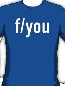 Photography - f/you T-Shirt