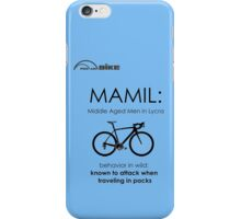 Cycling T Shirt - MAMIL (middle aged men in lycra) Behavior iPhone Case/Skin