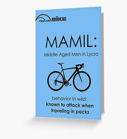 Cycling T Shirt - MAMIL (middle aged men in lycra) Behavior Greeting Card