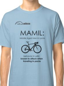 Cycling T Shirt - MAMIL (middle aged men in lycra) Behavior Classic T-Shirt