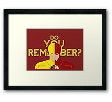 DO YOU REMEMBER? Framed Print