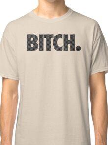 Bitch - Checkered Classic T-Shirt