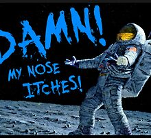 My nose itches! by Rastaman