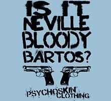 Is it Neville Bartos? Unisex T-Shirt