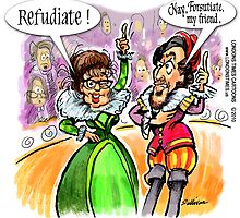 Palin & Shakespeare Refudiate by Londons Times Cartoons by Rick  London