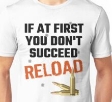 If At First You Don't Succeed Reload Unisex T-Shirt