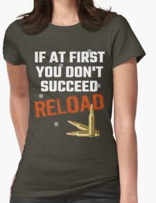 If At First You Don't Succeed Reload Womens Fitted T-Shirt