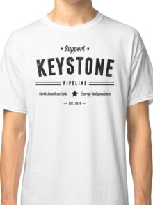 Support The Keystone Pipeline Classic T-Shirt