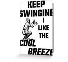 Keep Swinging I Like The Cool Breeze Greeting Card