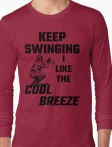 Keep Swinging I Like The Cool Breeze Long Sleeve T-Shirt