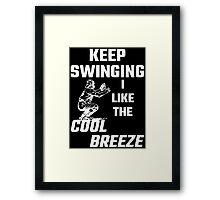 Keep Swinging I Like The Cool Breeze Framed Print