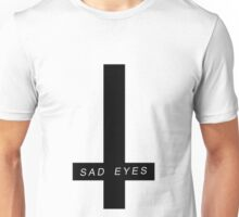 sad eyes Unisex T-Shirt