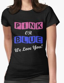 Pink Or Blue We Love You Womens Fitted T-Shirt