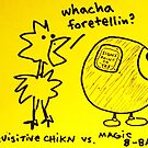Inquisitive Chicken versus Magic 8 Ball by Ollie Brock