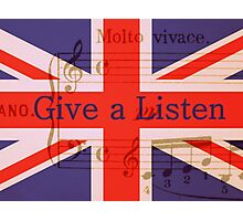 """British Flag with Musical Notes and Phrase """"Give a Listen"""" Photographic Print"""